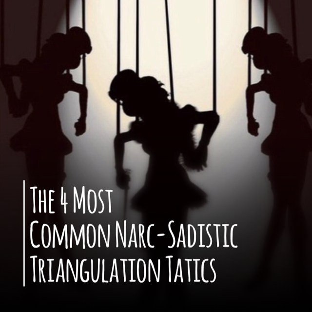 The 4 Most Common Narc-Sadistic Triangulation Tactics - Free