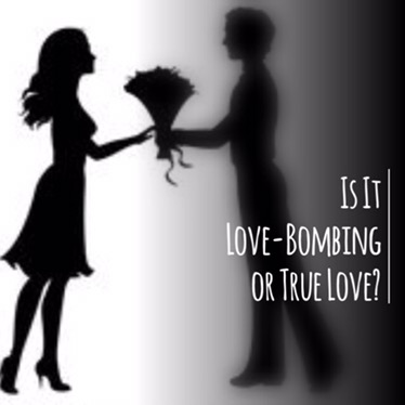 Is It Love-Bombing or True Love?