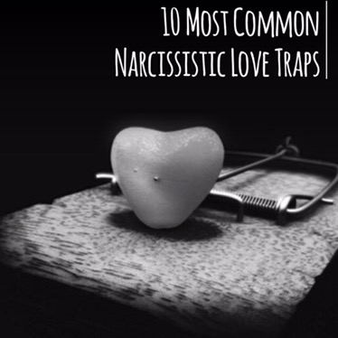 10 Most Common Narcissistic Love Traps