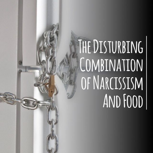 The Disturbing Combination of Narcissism And Food
