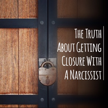 The Truth About Getting Closure With A Narcissist
