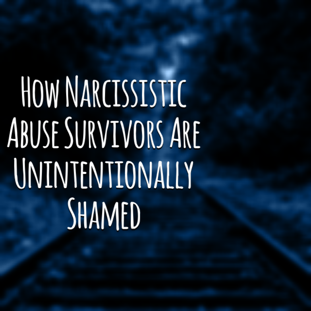 How Narcissistic Abuse Survivors Are Unitentionally Shamed
